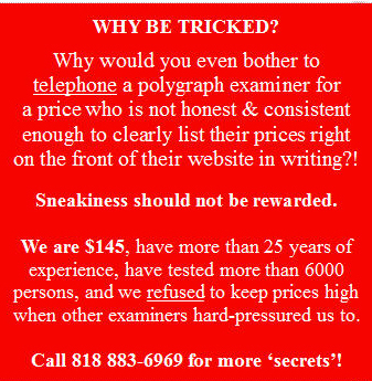 Los Angeles polygraph secret prices